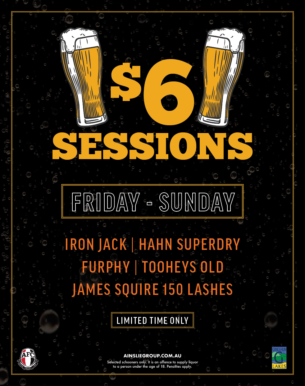 Image showing promotional material for $6 sessions. $6 schooners of Iron Jack, Furphy, Tooheys Old, SuperDry and 150 Lashes.